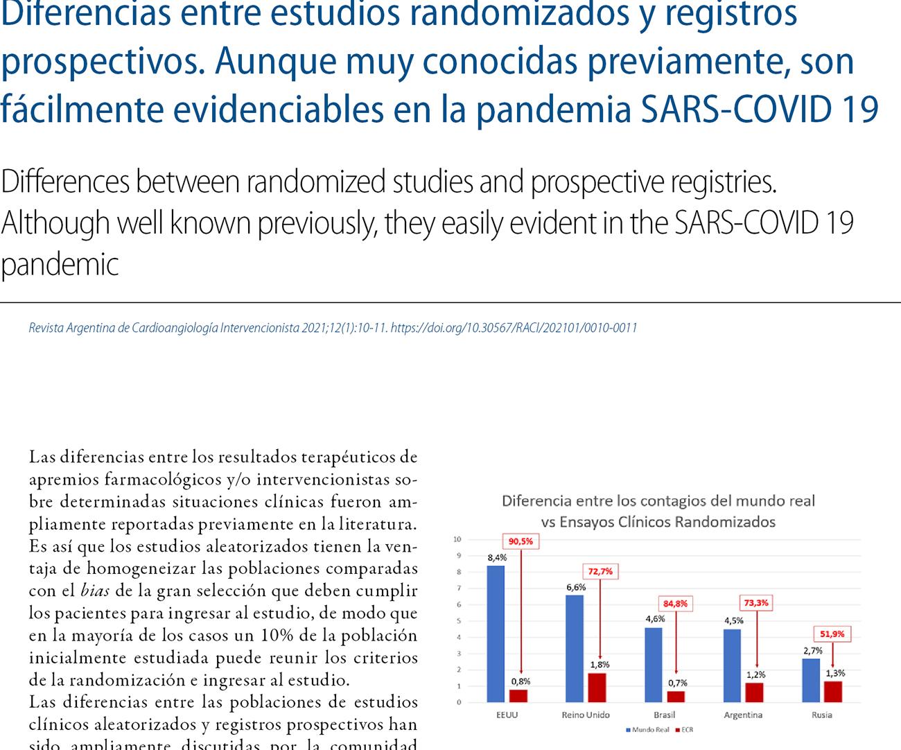 Diferencias entre estudios randomizados y registros prospectivos. Aunque muy conocidas previamente, son fácilmente evidenciables en la pandemia SARS-COVID 19