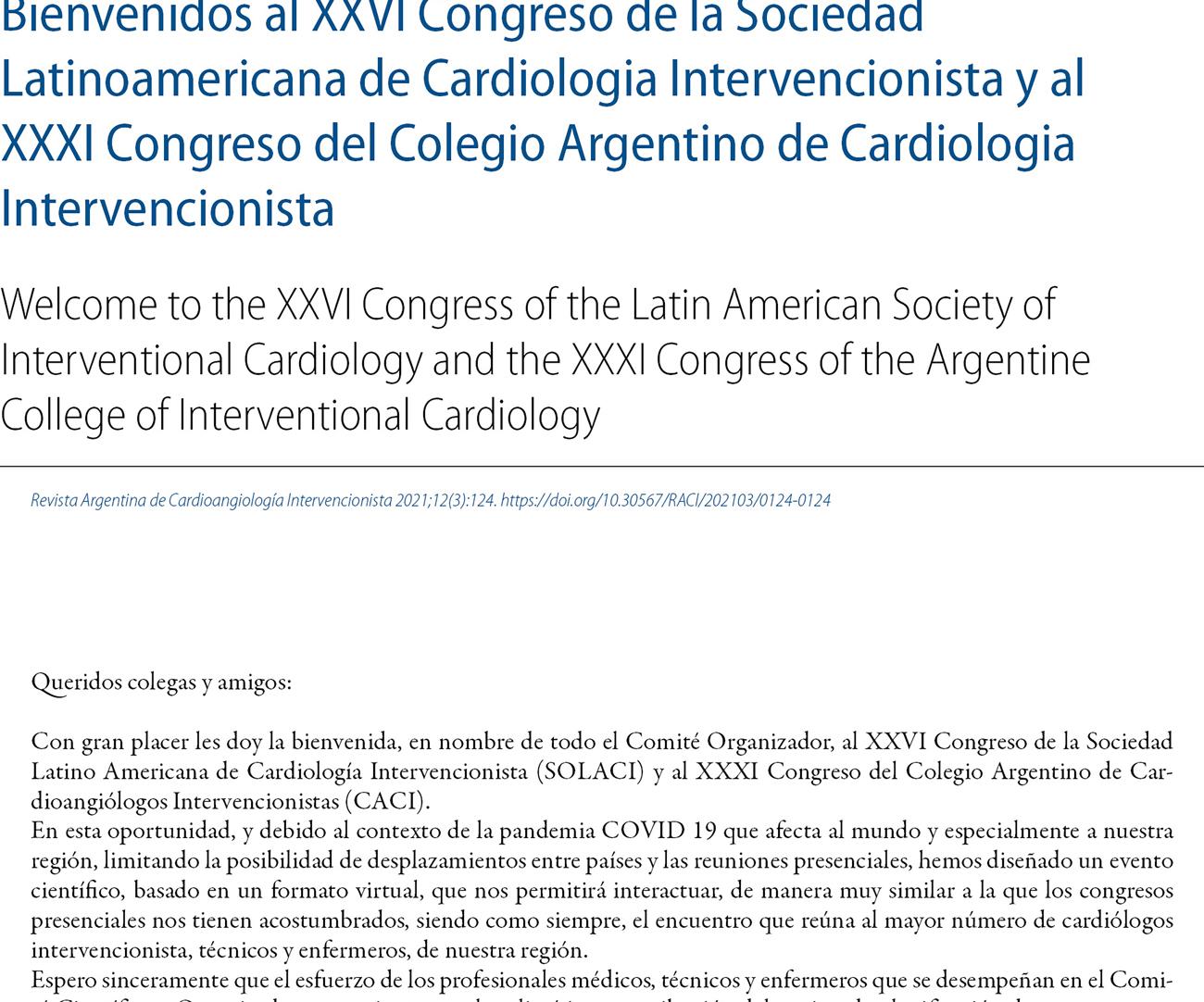 Bienvenidos al XXVI Congreso de la Sociedad Latinoamericana de Cardiologia Intervencionista y al XXXI Congreso del Colegio Argentino de Cardiologia Intervencionista